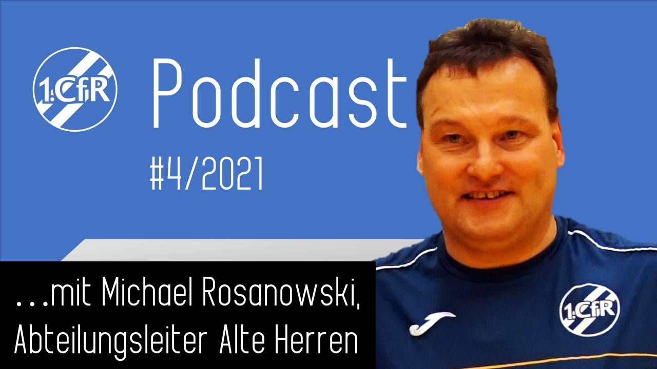 CfR Podcast #4/2021 – mit Michael Rosanowski