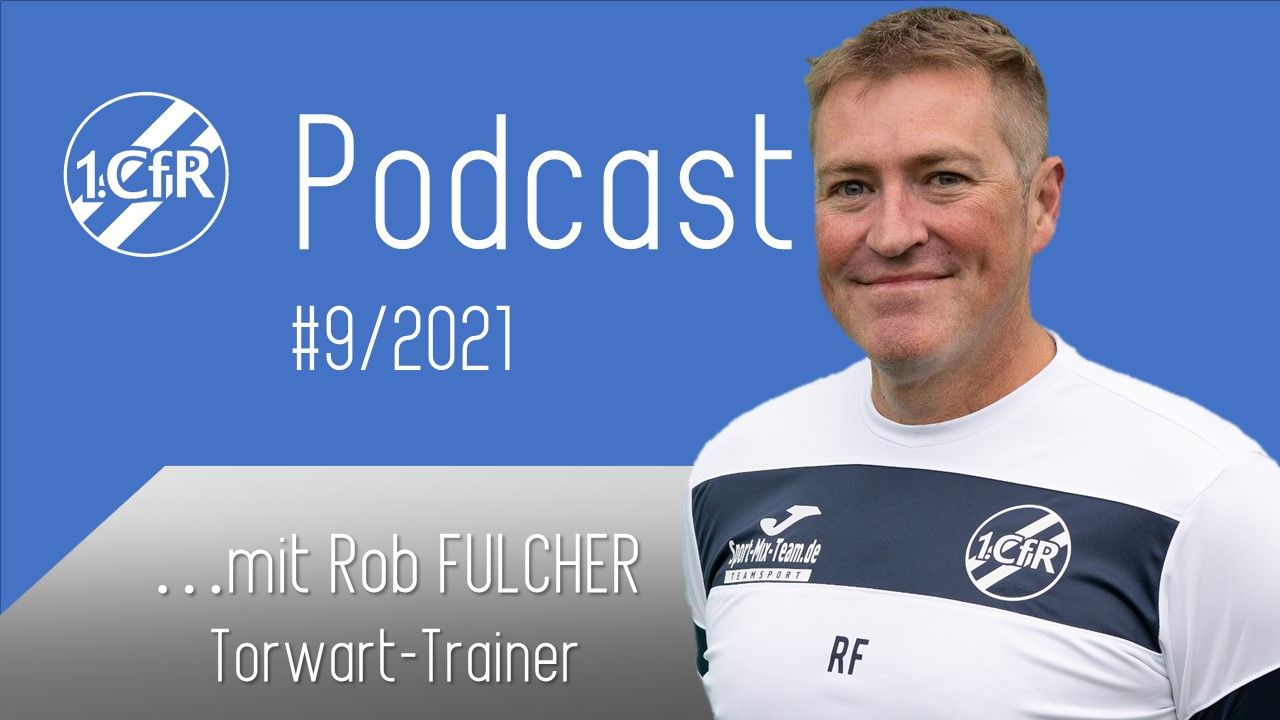 Podcast #9/2021 – mit Rob Fulcher