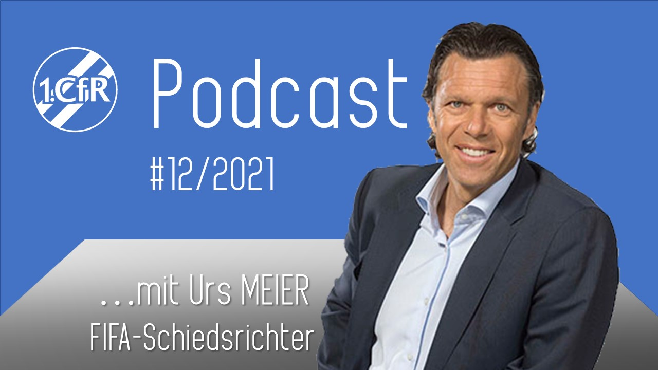 CfR PodCast #12/2021 – Urs Meier